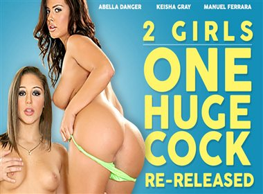 2 Girls, 1 Huge Cock Re-Released